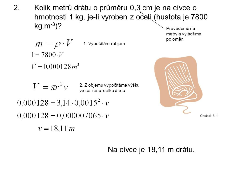 Kolik metrů drátu o průměru 0,3 cm je na cívce o hmotnosti 1 kg, je-li vyroben z oceli (hustota je 7800 kg.m-3)