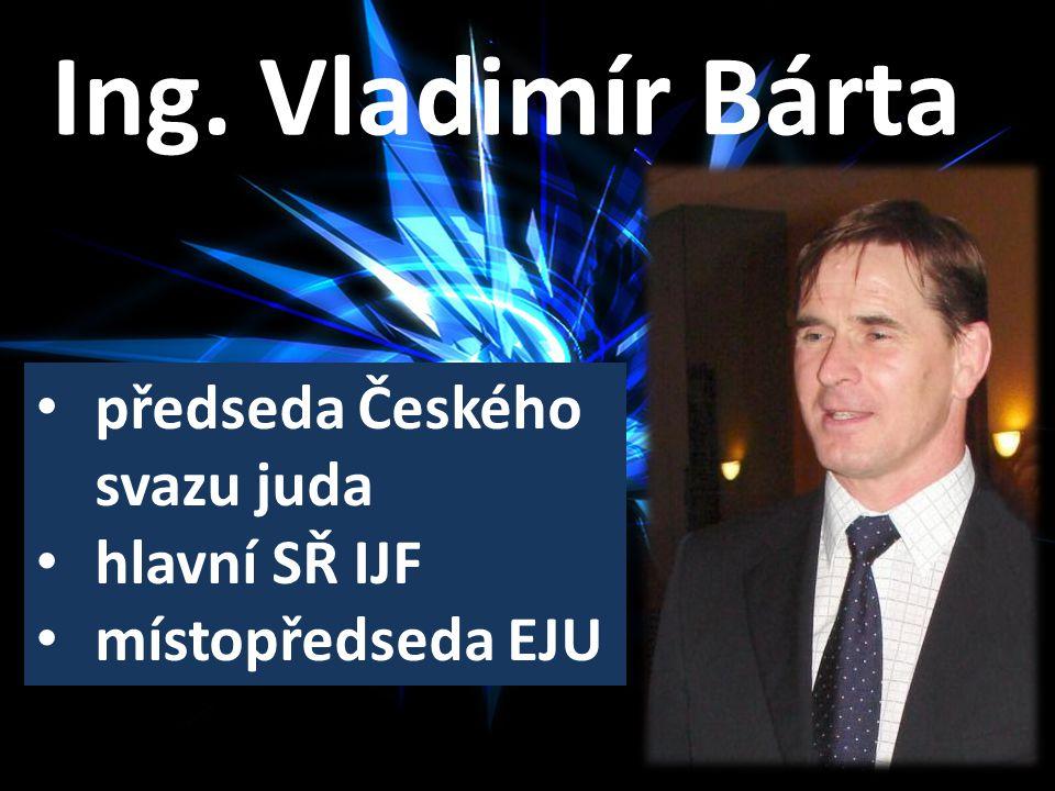 Ing. Vladimír Bárta předseda Českého svazu juda hlavní SŘ IJF