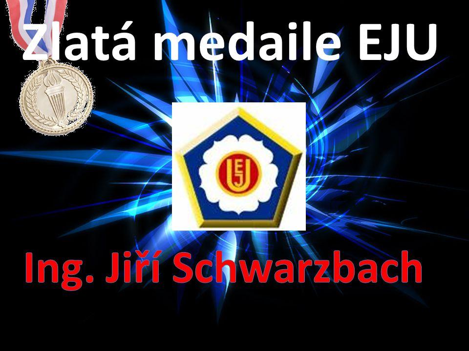 Zlatá medaile EJU Ing. Jiří Schwarzbach