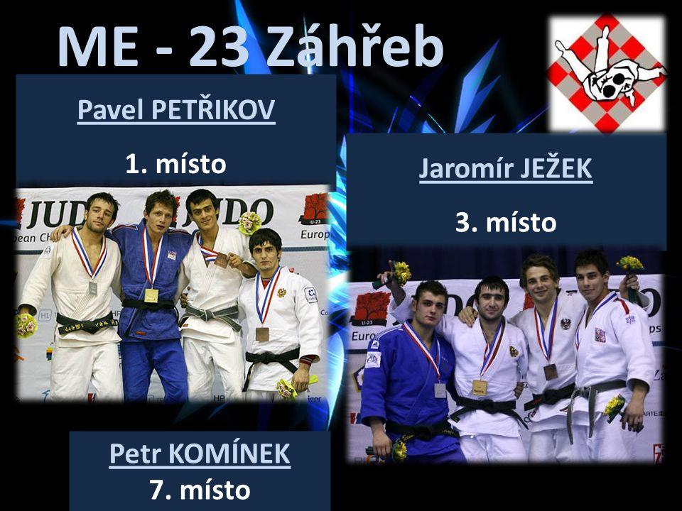 ME - 23 Záhřeb Pavel PETŘIKOV 1. místo Jaromír JEŽEK 3. místo