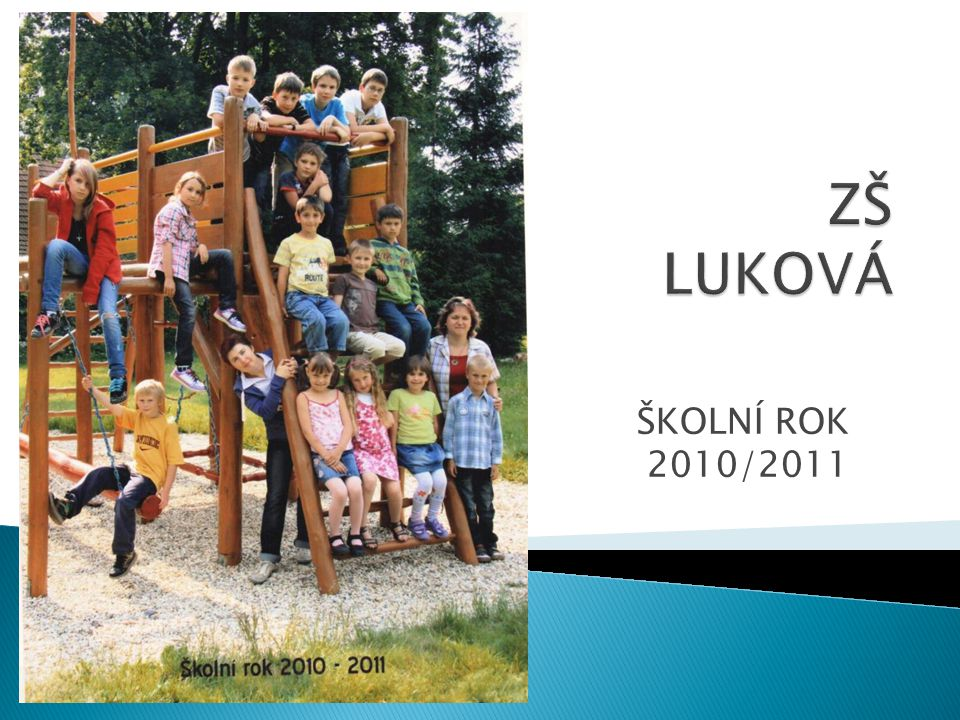 ZŠ LUKOVÁ ŠKOLNÍ ROK 2010/2011