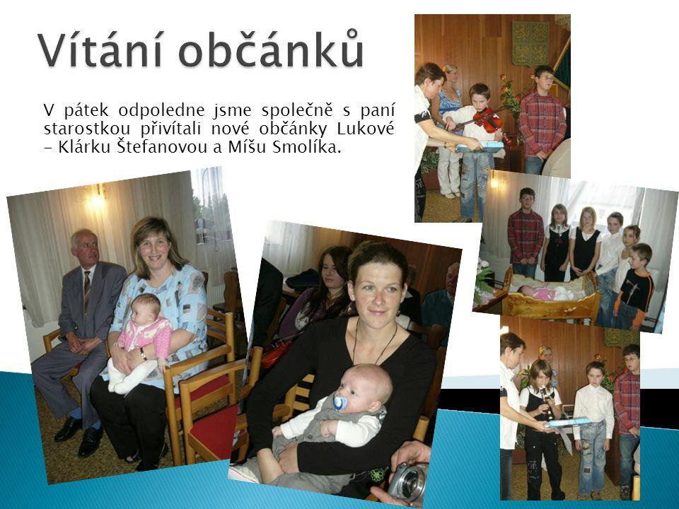 Vítání občánků V pátek odpoledne jsme společně s paní starostkou přivítali nové občánky Lukové - Klárku Štefanovou a Míšu Smolíka.
