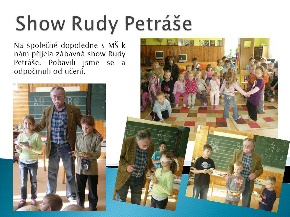 Show Rudy Petráše Na společné dopoledne s MŠ k nám přijela zábavná show Rudy Petráše.