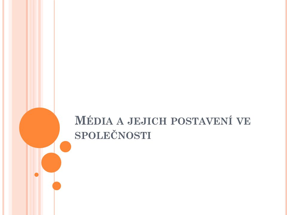 Média a jejich postavení ve společnosti