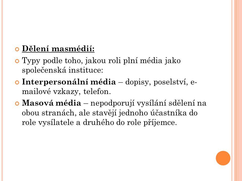 Dělení masmédií: Typy podle toho, jakou roli plní média jako společenská instituce: