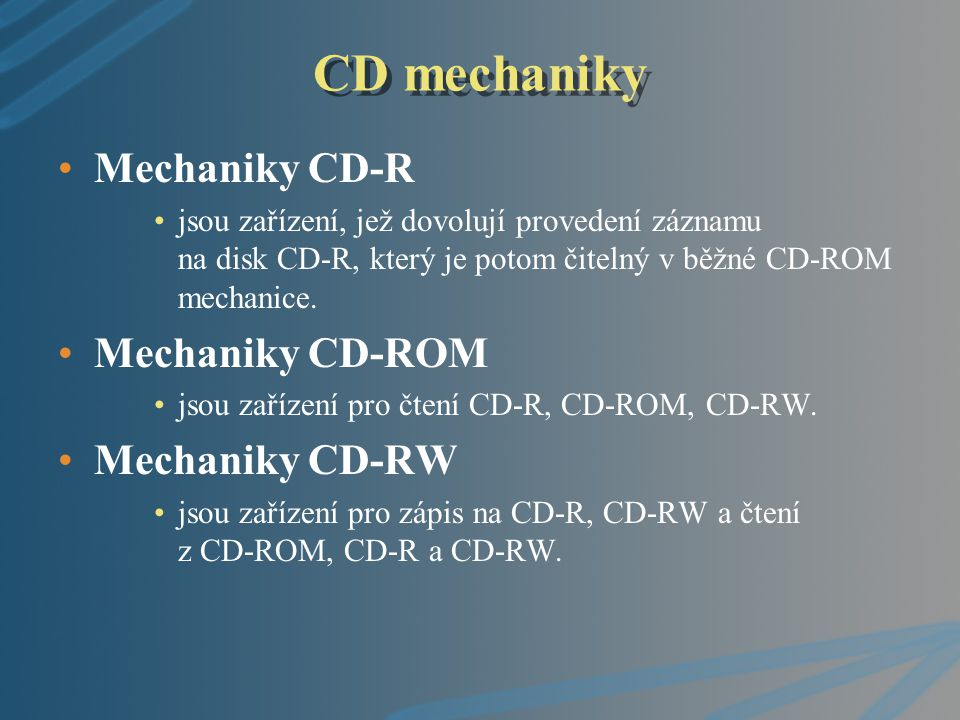 CD mechaniky Mechaniky CD-R Mechaniky CD-ROM Mechaniky CD-RW