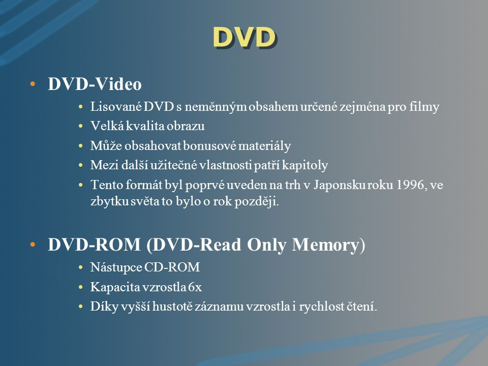 DVD DVD-Video DVD-ROM (DVD-Read Only Memory)