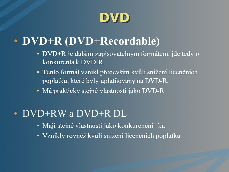 DVD DVD+R (DVD+Recordable) DVD+RW a DVD+R DL