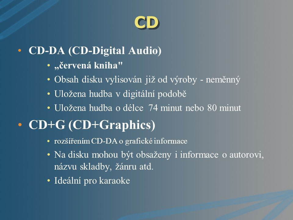 "CD CD+G (CD+Graphics) CD-DA (CD-Digital Audio) ""červená kniha"