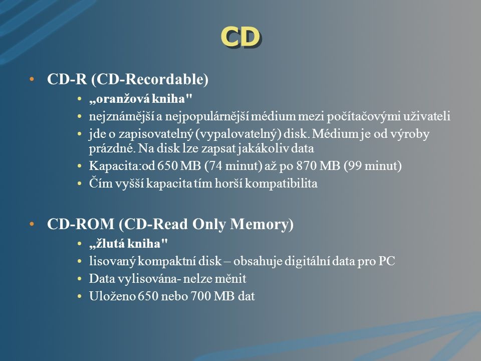 "CD CD-R (CD-Recordable) CD-ROM (CD-Read Only Memory) ""oranžová kniha"