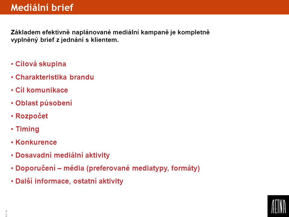 Mediální brief Cílová skupina Charakteristika brandu Cíl komunikace