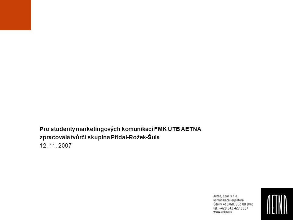 Pro studenty marketingových komunikací FMK UTB AETNA
