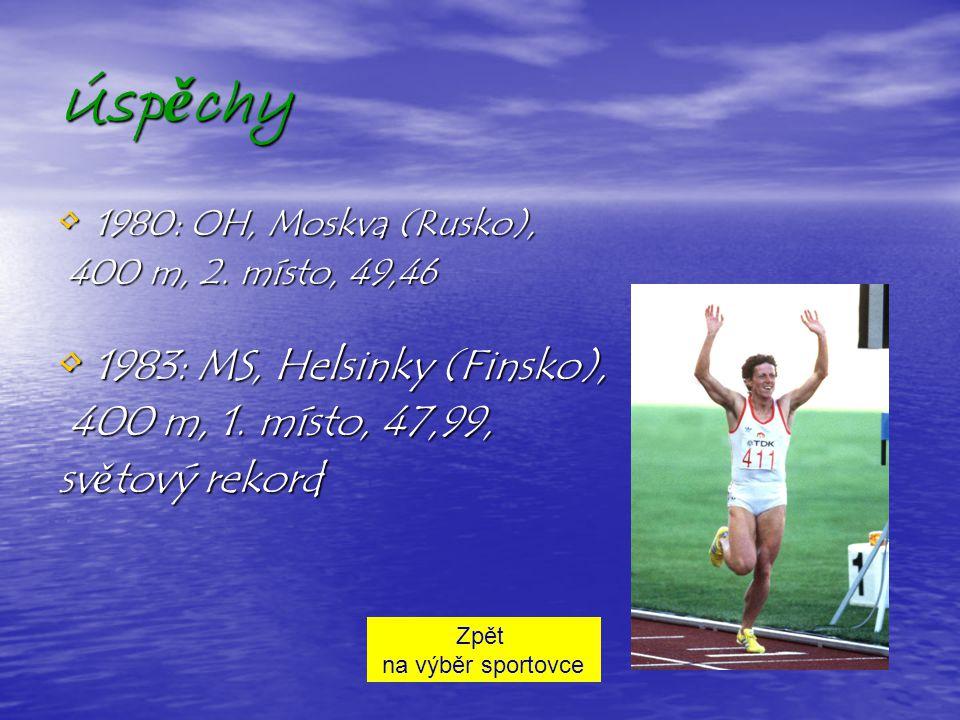 Úspěchy 1983: MS, Helsinky (Finsko), 400 m, 1. místo, 47,99,