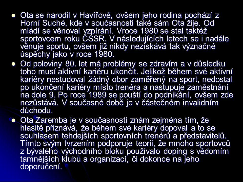 Ota se narodil v Havířově, ovšem jeho rodina pochází z Horní Suché, kde v současnosti také sám Ota žije. Od mládí se věnoval vzpírání. Vroce 1980 se stal taktéž sportovcem roku ČSSR. V následujících letech se i nadále věnuje sportu, ovšem již nikdy nezískává tak význačné úspěchy jako v roce 1980.