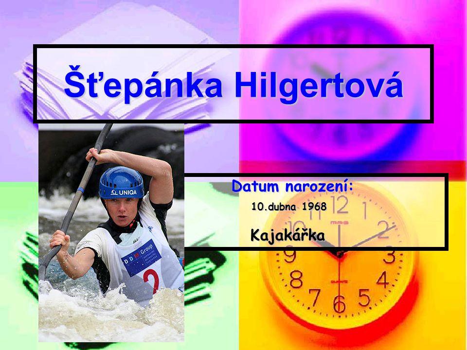Datum narození: 10.dubna 1968 Kajakářka