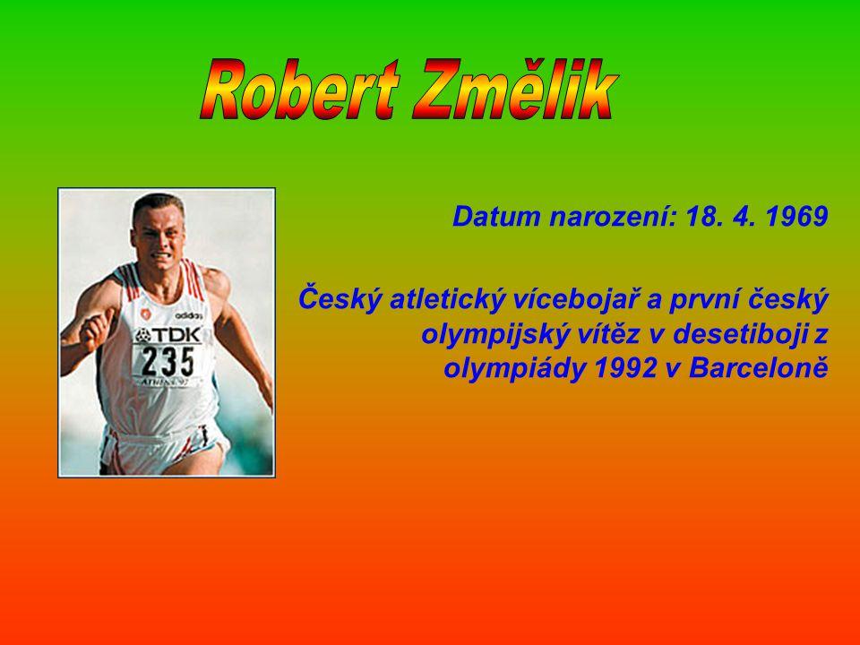 Robert Změlik Datum narození: 18. 4. 1969