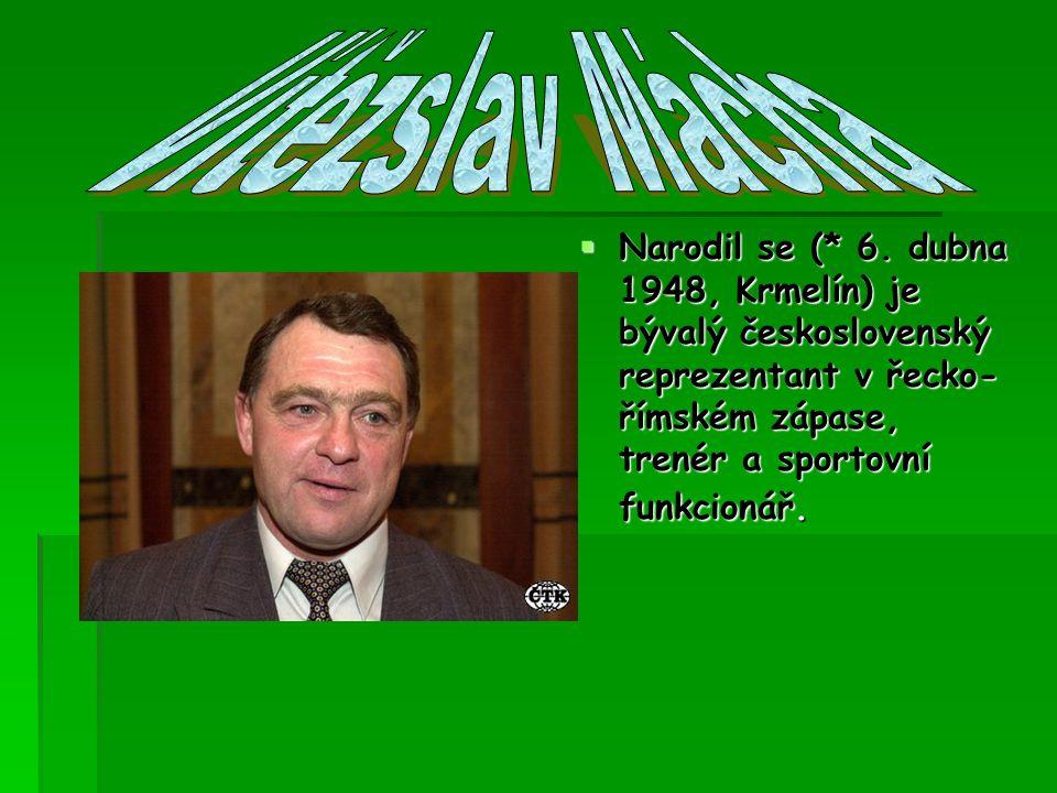 Vítězslav Mácha Narodil se (* 6.
