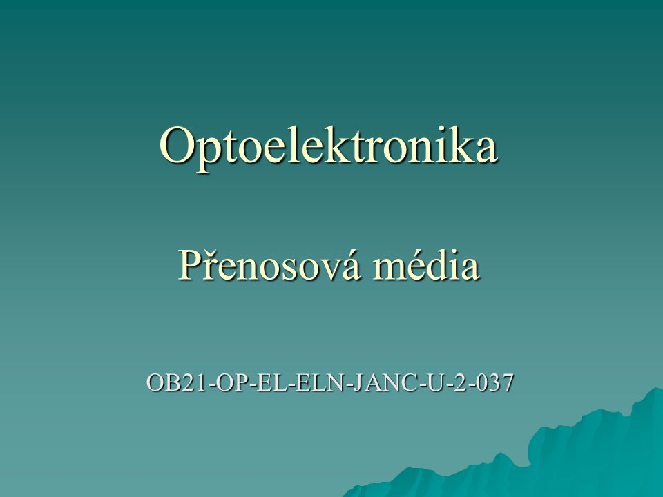 Optoelektronika Přenosová média