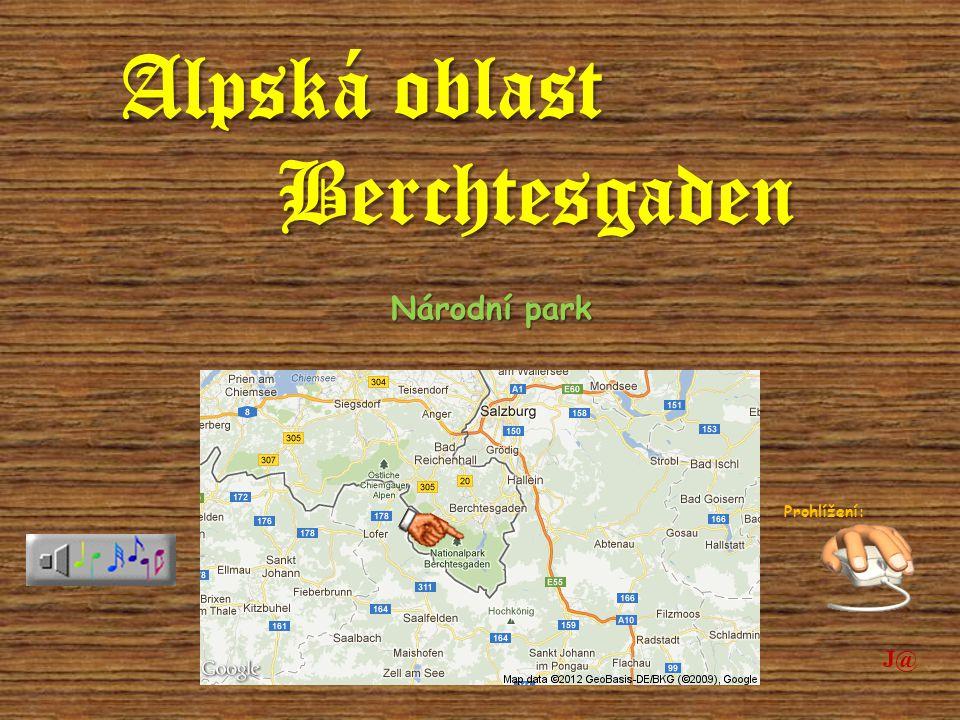 Alpská oblast Berchtesgaden Národní park Prohlížení: J@