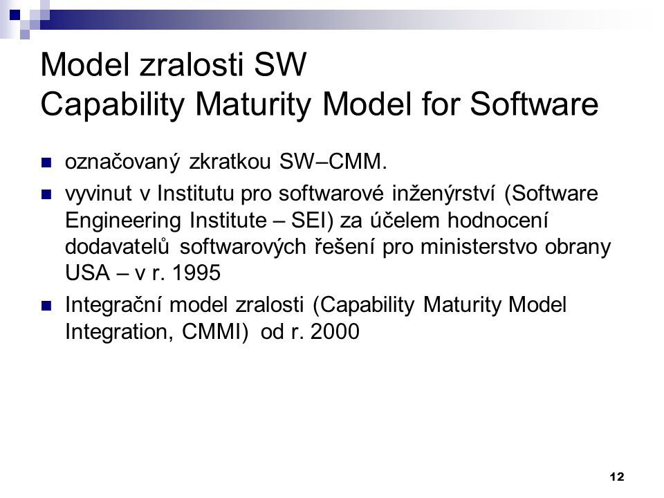 Model zralosti SW Capability Maturity Model for Software