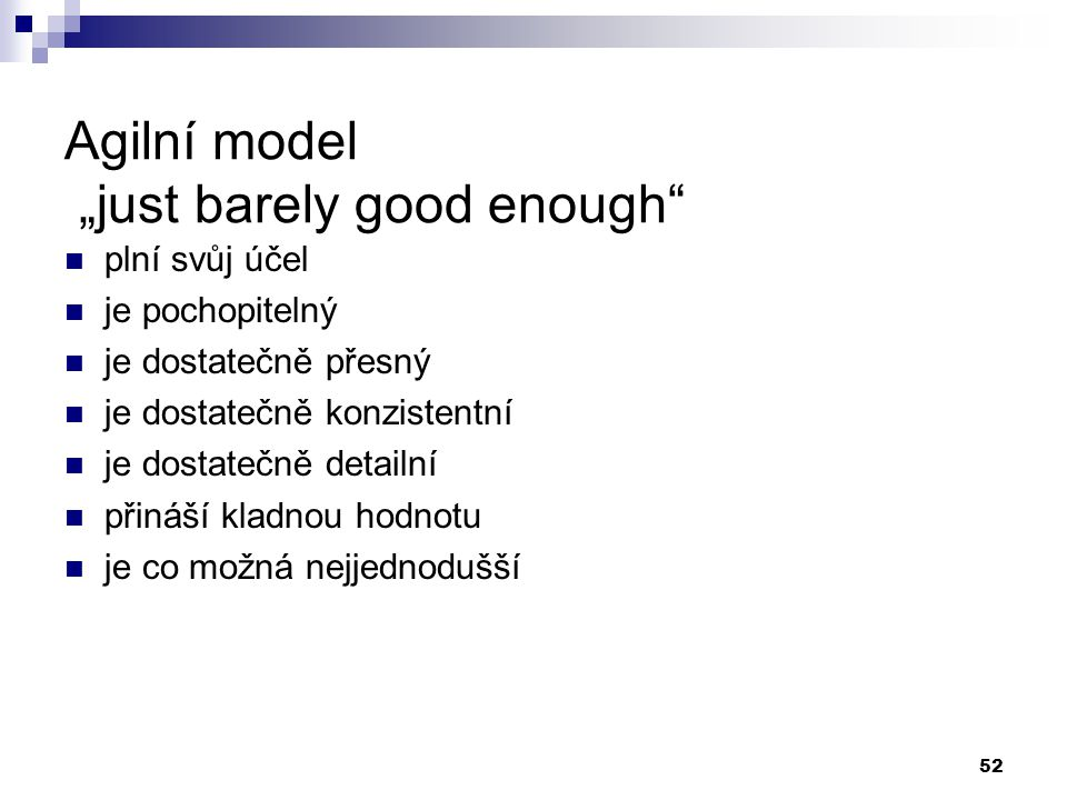 "Agilní model ""just barely good enough"