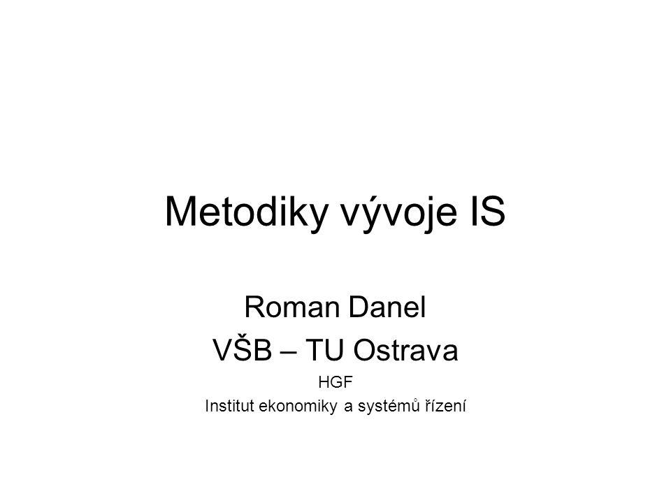 Roman Danel VŠB – TU Ostrava HGF Institut ekonomiky a systémů řízení