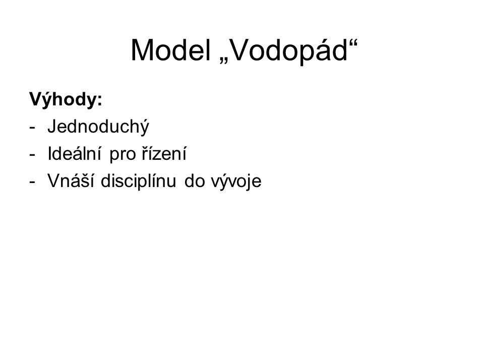 """Model """"Vodopád Výhody: Jednoduchý Ideální pro řízení"""