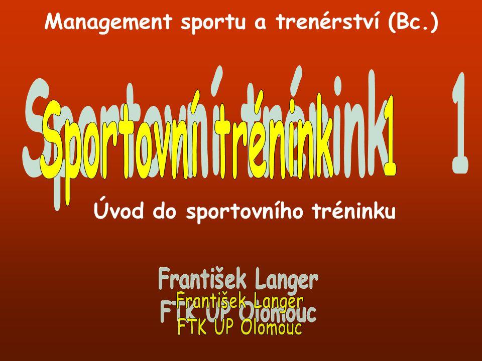 Management sportu a trenérství (Bc.) Úvod do sportovního tréninku