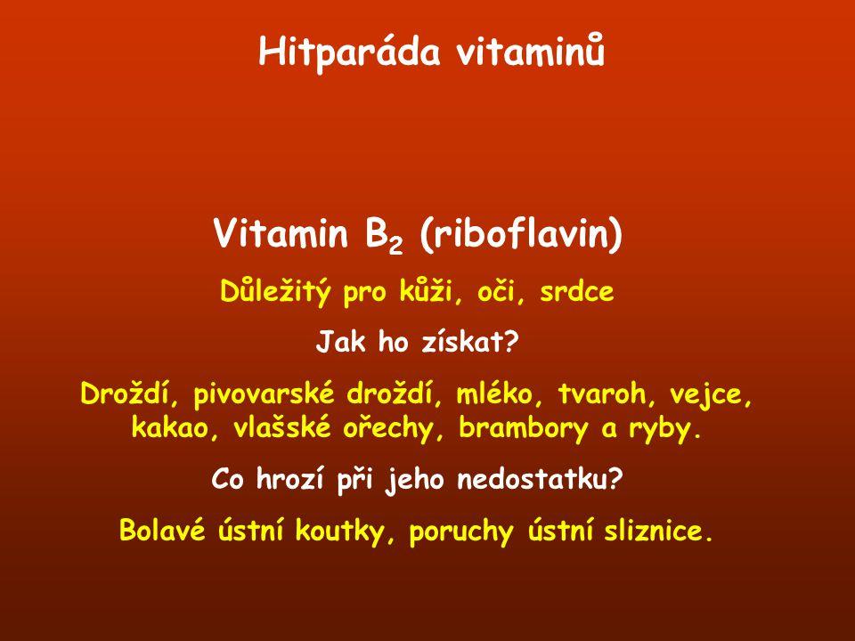 Hitparáda vitaminů Vitamin B2 (riboflavin)
