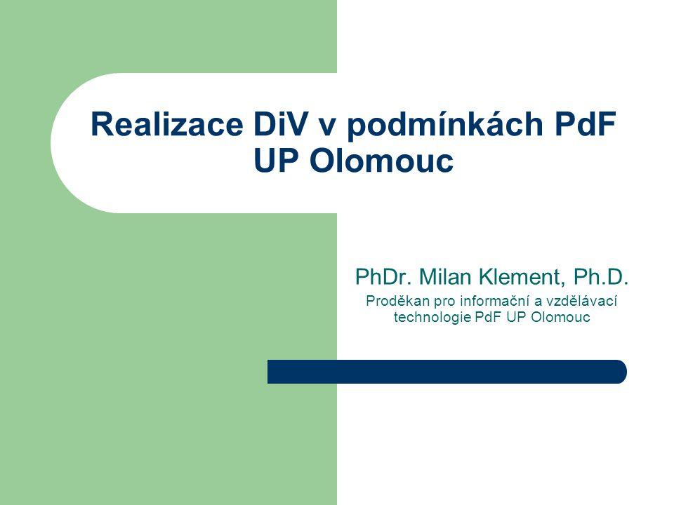 Realizace DiV v podmínkách PdF UP Olomouc