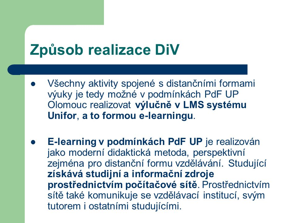 Způsob realizace DiV