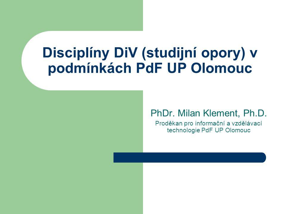 Disciplíny DiV (studijní opory) v podmínkách PdF UP Olomouc