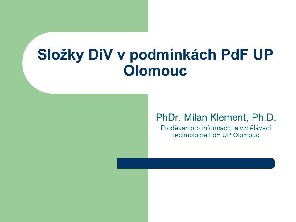 Složky DiV v podmínkách PdF UP Olomouc