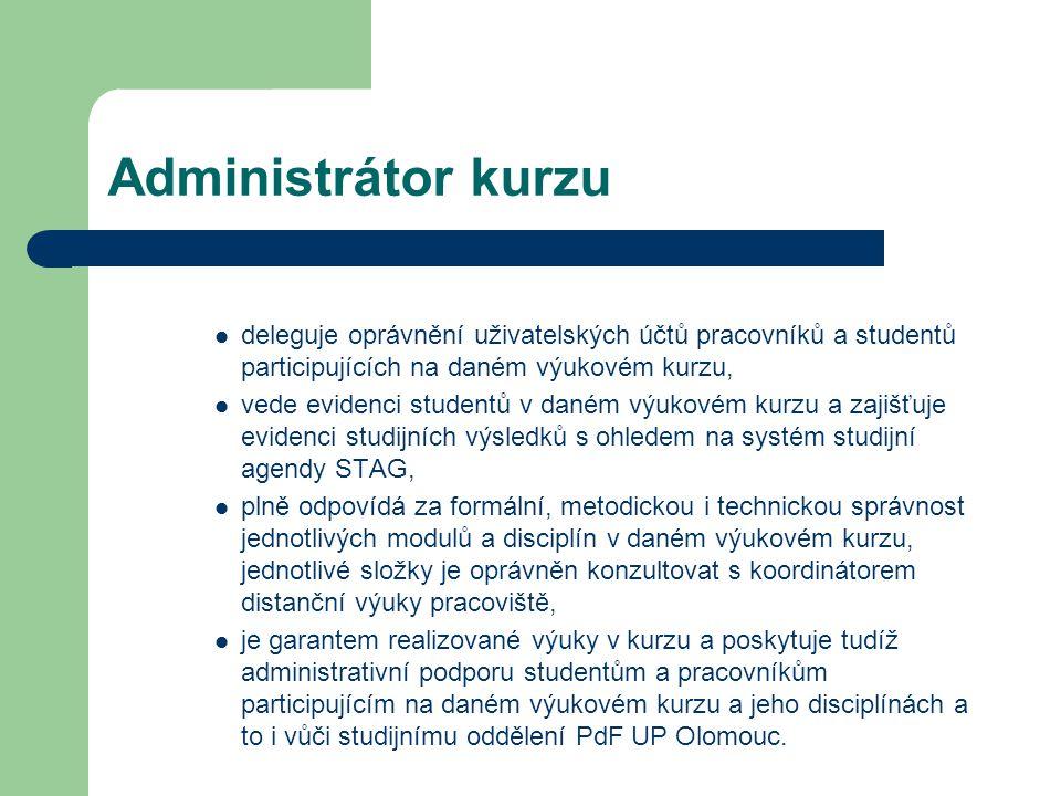 Administrátor kurzu deleguje oprávnění uživatelských účtů pracovníků a studentů participujících na daném výukovém kurzu,