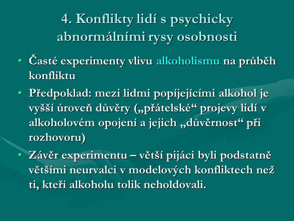 4. Konflikty lidí s psychicky abnormálními rysy osobnosti