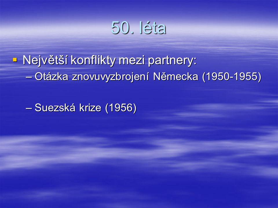 50. léta Největší konflikty mezi partnery: