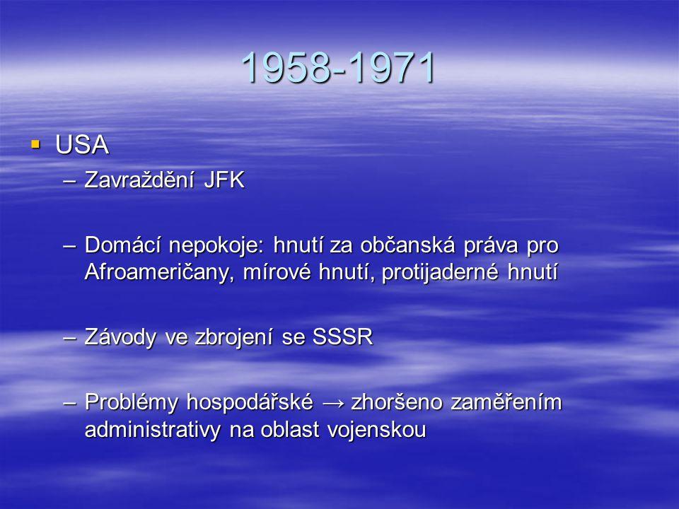 1958-1971 USA. Zavraždění JFK. Domácí nepokoje: hnutí za občanská práva pro Afroameričany, mírové hnutí, protijaderné hnutí.