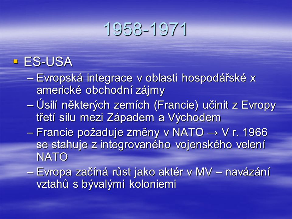 1958-1971 ES-USA. Evropská integrace v oblasti hospodářské x americké obchodní zájmy.