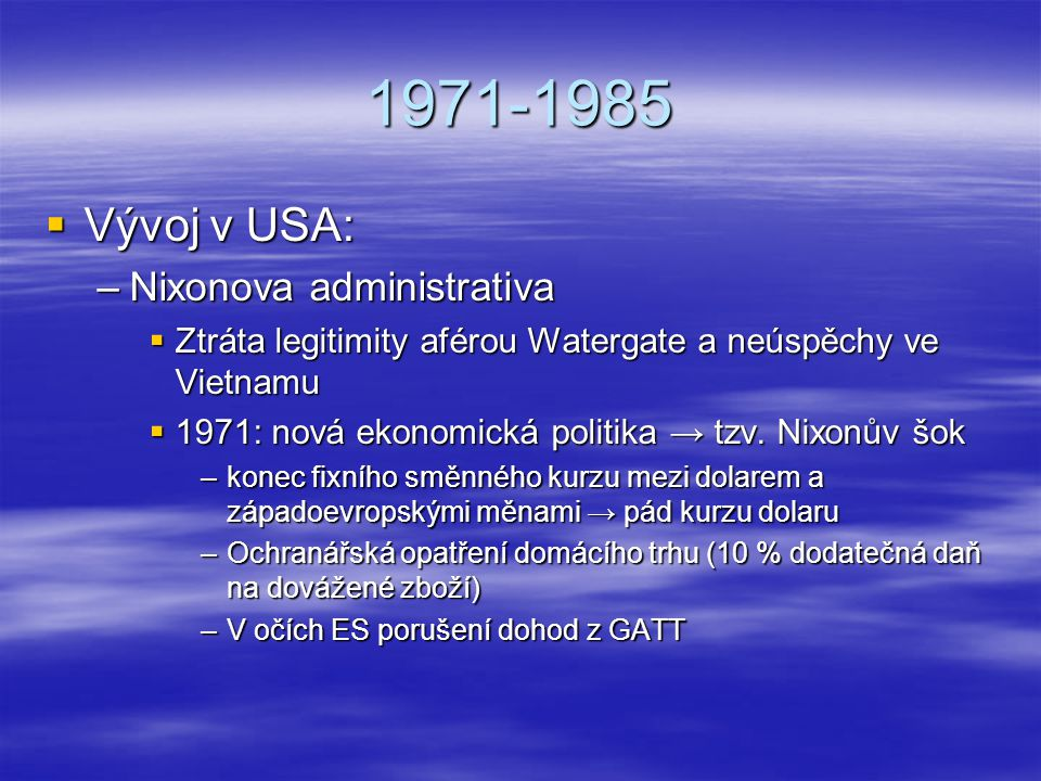 1971-1985 Vývoj v USA: Nixonova administrativa