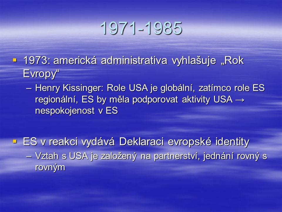 """1971-1985 1973: americká administrativa vyhlašuje """"Rok Evropy"""