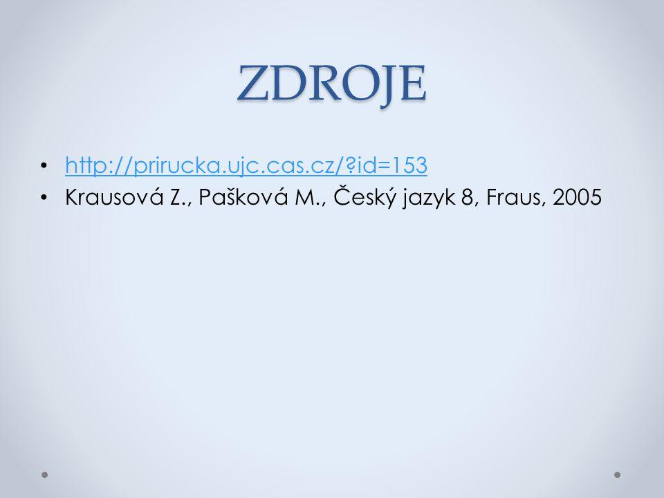 ZDROJE http://prirucka.ujc.cas.cz/ id=153