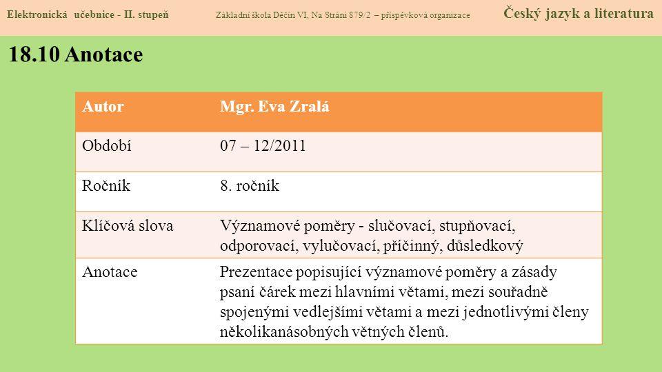 18.10 Anotace Autor Mgr. Eva Zralá Období 07 – 12/2011 Ročník