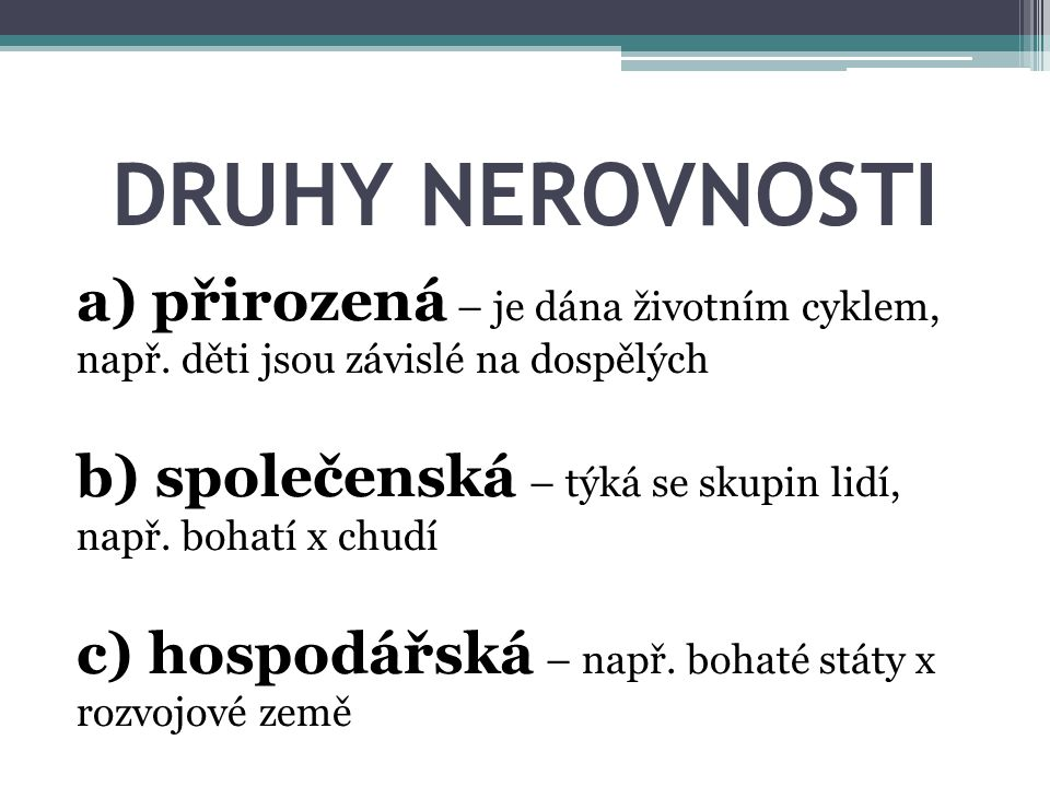 DRUHY NEROVNOSTI