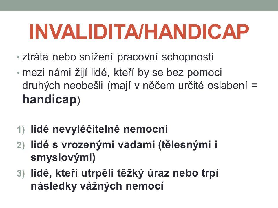 INVALIDITA/HANDICAP ztráta nebo snížení pracovní schopnosti