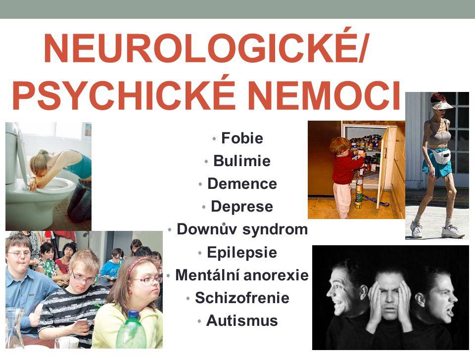 NEUROLOGICKÉ/ PSYCHICKÉ NEMOCI