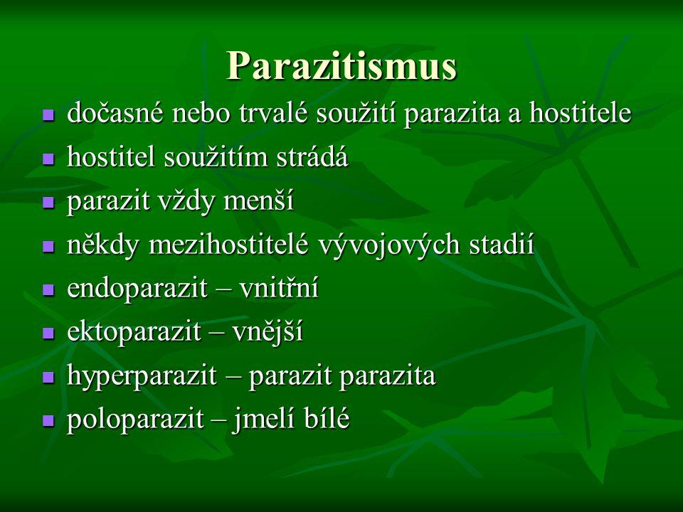 Parazitismus dočasné nebo trvalé soužití parazita a hostitele