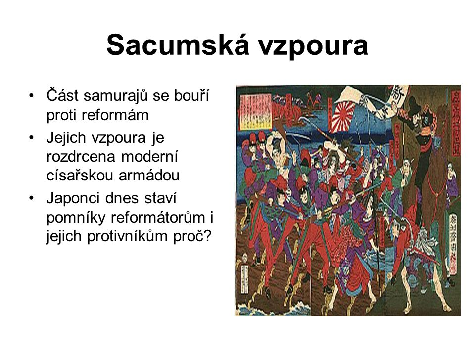 Sacumská vzpoura Část samurajů se bouří proti reformám