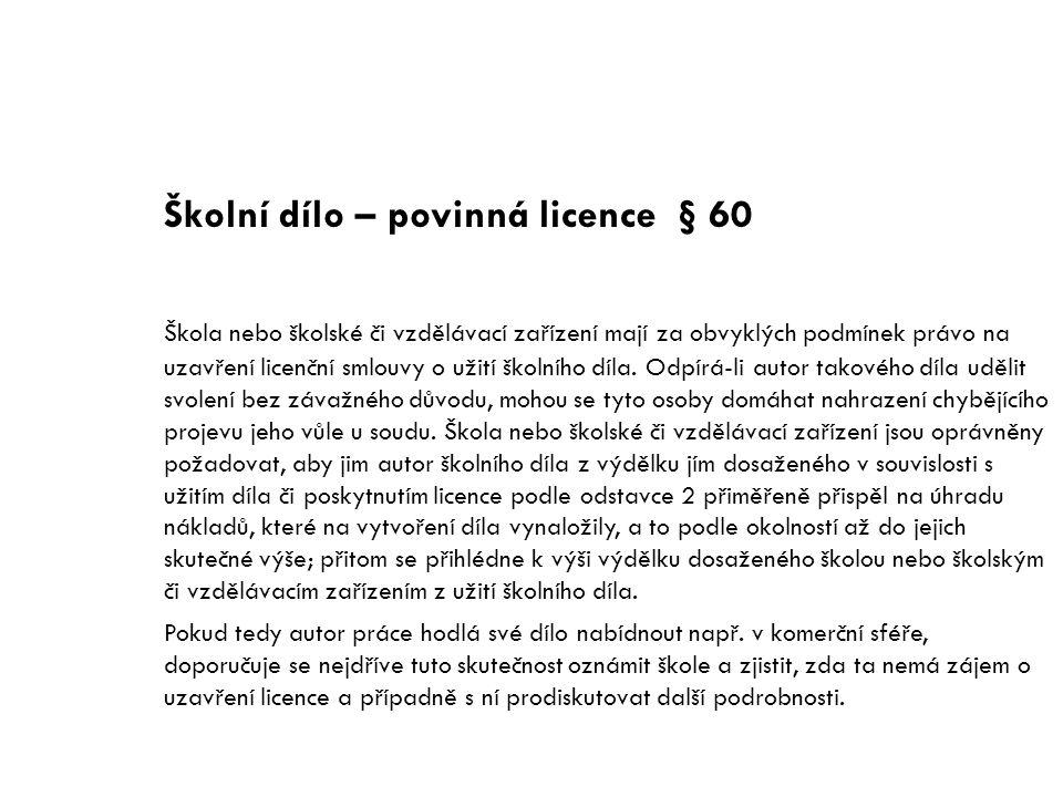 Školní dílo – povinná licence § 60