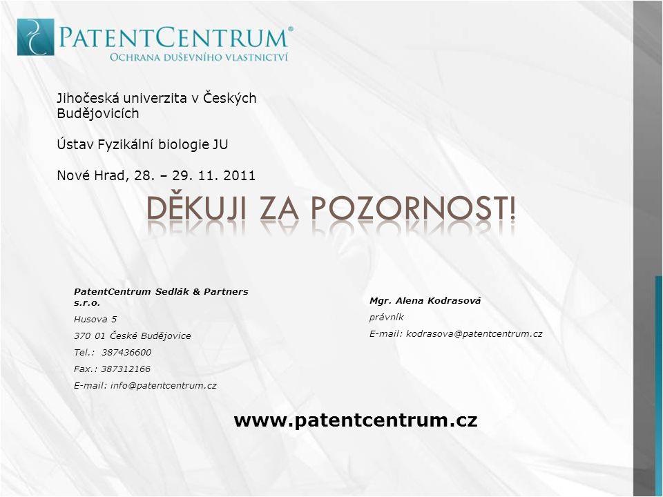 Děkuji za pozornost! www.patentcentrum.cz