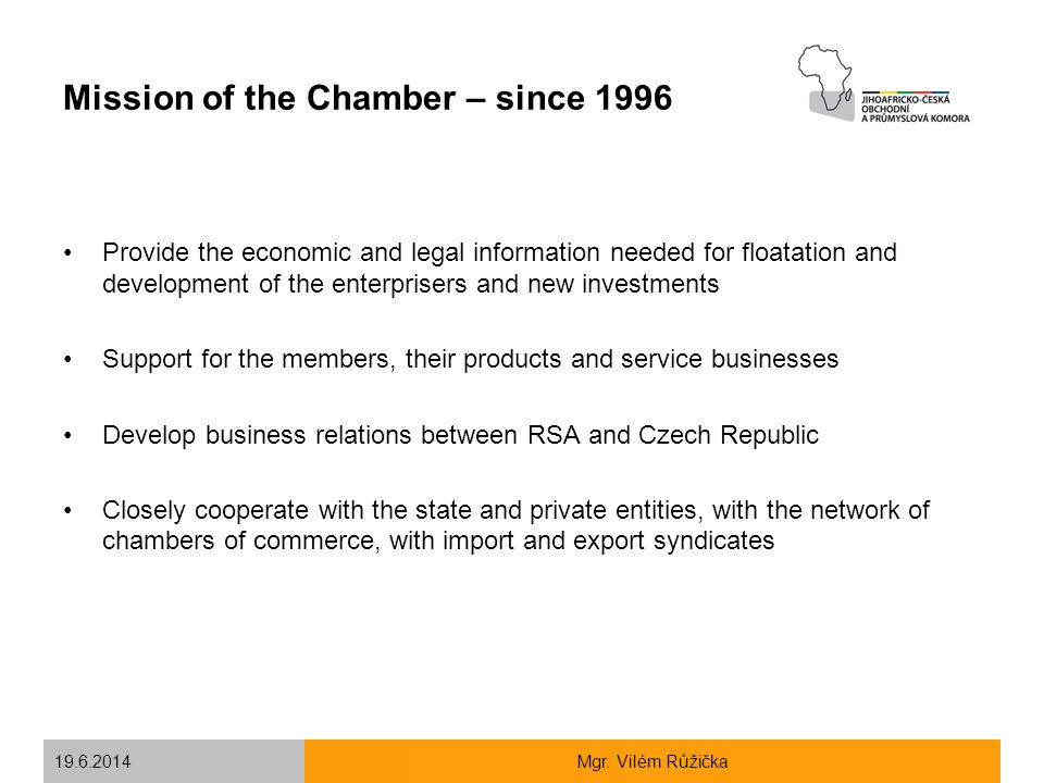 Mission of the Chamber – since 1996